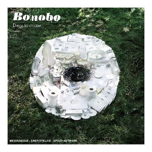 bonobo days to come